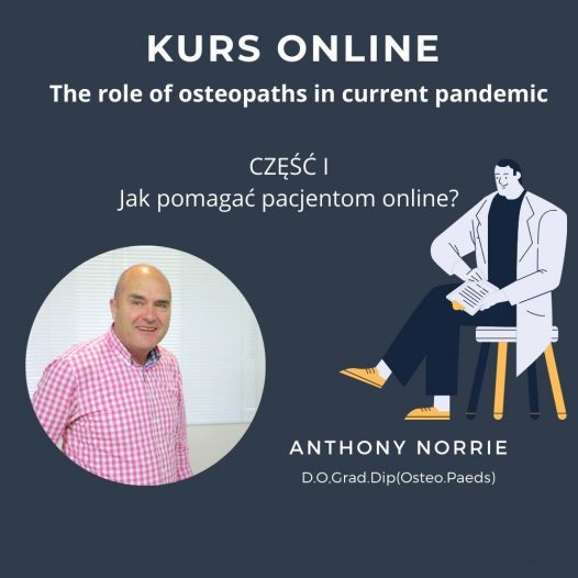 The role of osteopaths in current pandemic – Jak pomagać pacjentom online