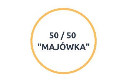 """""""Majówka"""" oferta promocyjna 50/50"""
